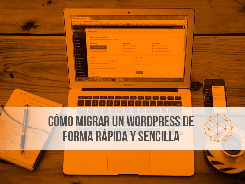 Cómo migrar un WordPress de forma rápida y sencilla